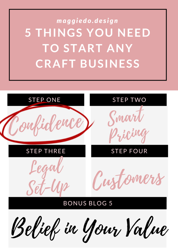 5 Things You Need to Start Any Craft-Based Business – Lesson One. Confidence.