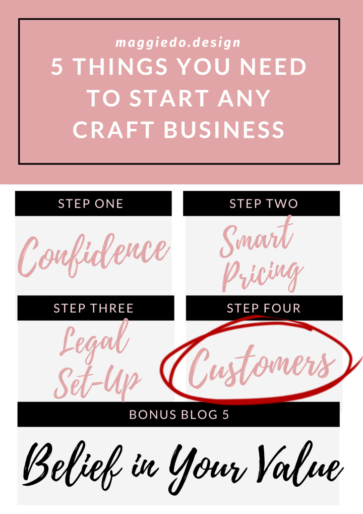 5 THINGS YOU NEED TO START ANY CRAFT-BASED BUSINESS – LESSON FOUR. CUSTOMERS.